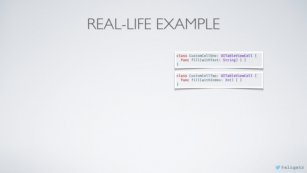 REAL-LIFE EXAMPLE class CustomCellOne: UITableV...