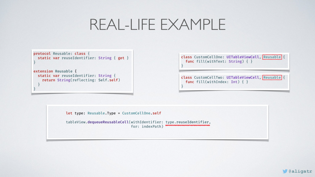 REAL-LIFE EXAMPLE protocol Reusable: class { st...