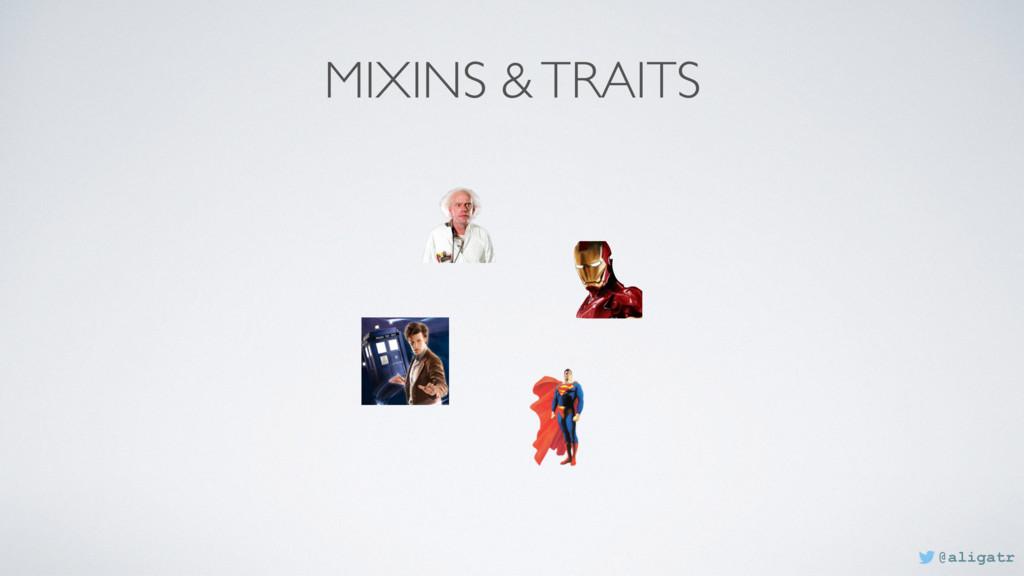 MIXINS & TRAITS @aligatr