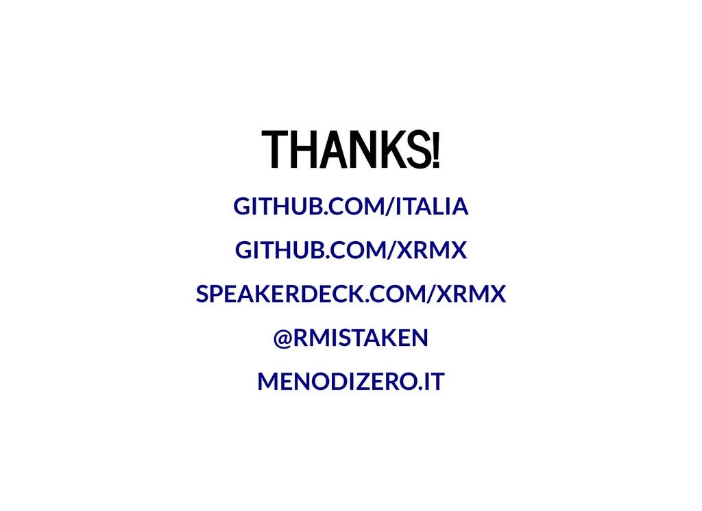 THANKS! THANKS! GITHUB.COM/ITALIA GITHUB.COM/XR...