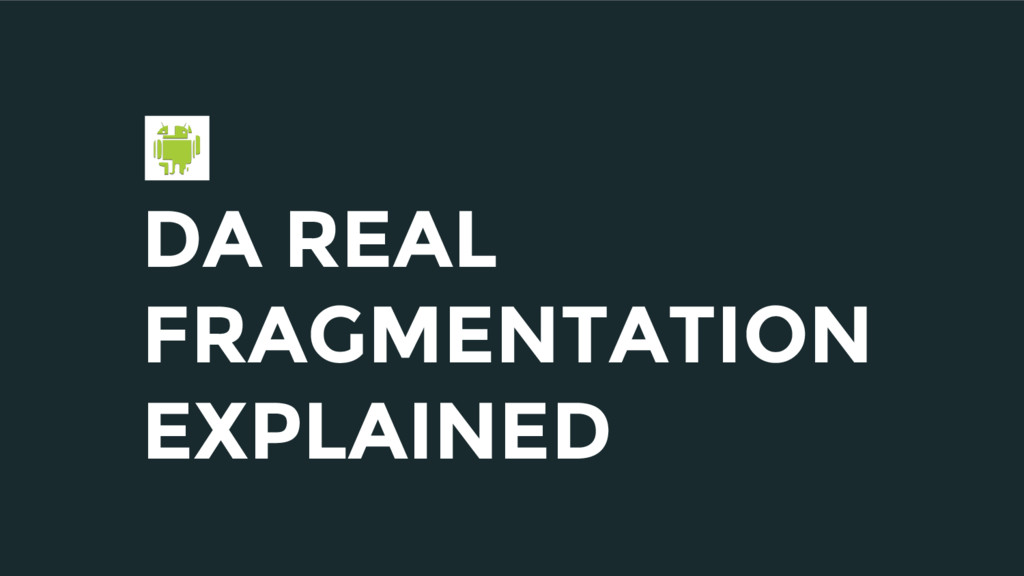 DA REAL FRAGMENTATION EXPLAINED