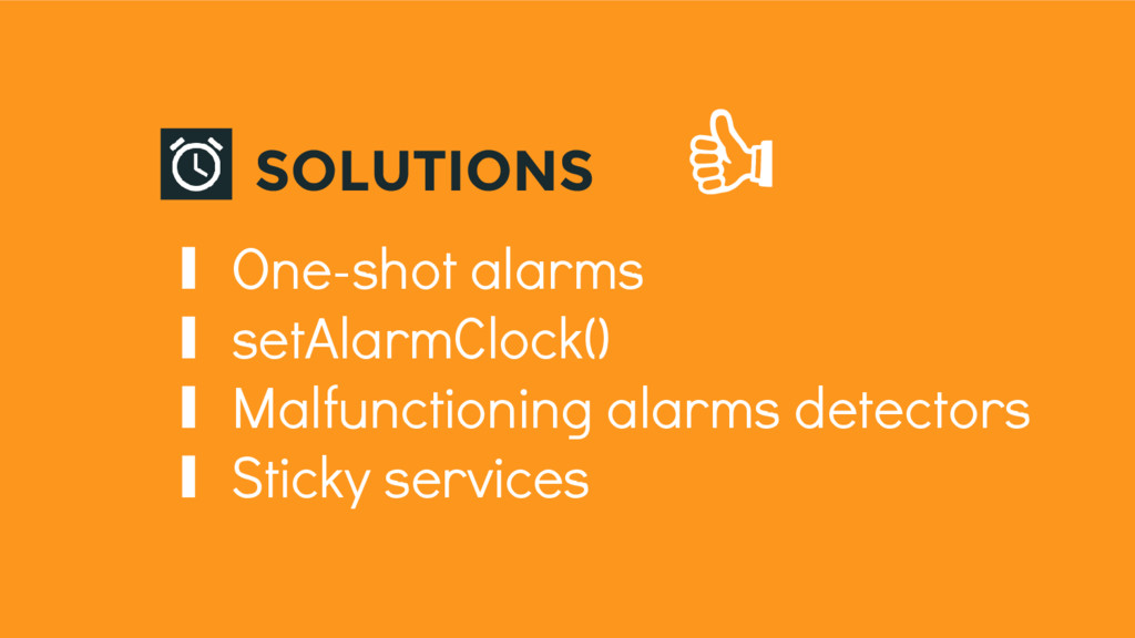 SOLUTIONS ∎ One-shot alarms ∎ setAlarmClock() ∎...