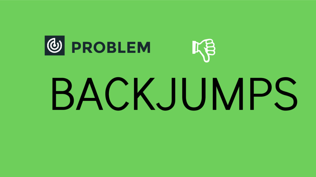 PROBLEM BACKJUMPS