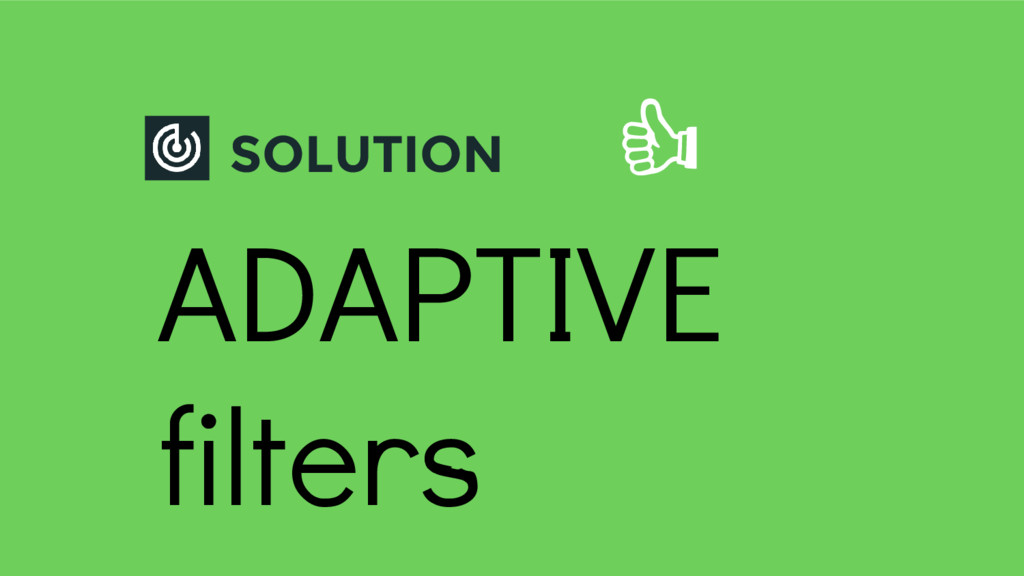 SOLUTION ADAPTIVE filters
