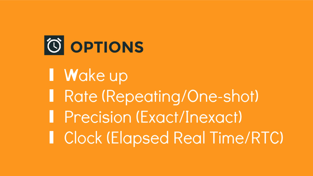 ∎ Wake up ∎ Rate (Repeating/One-shot) ∎ Precisi...
