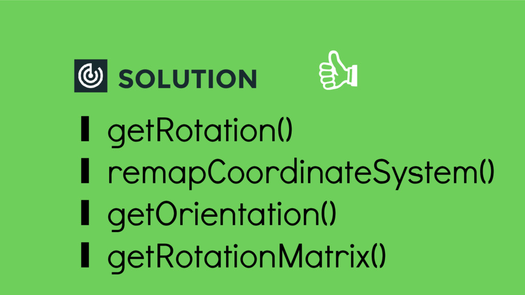 SOLUTION ∎ getRotation() ∎ remapCoordinateSyste...