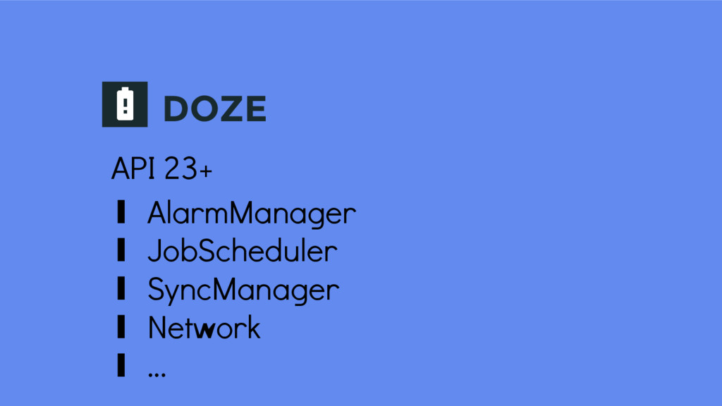 DOZE API 23+ ∎ AlarmManager ∎ JobScheduler ∎ Sy...