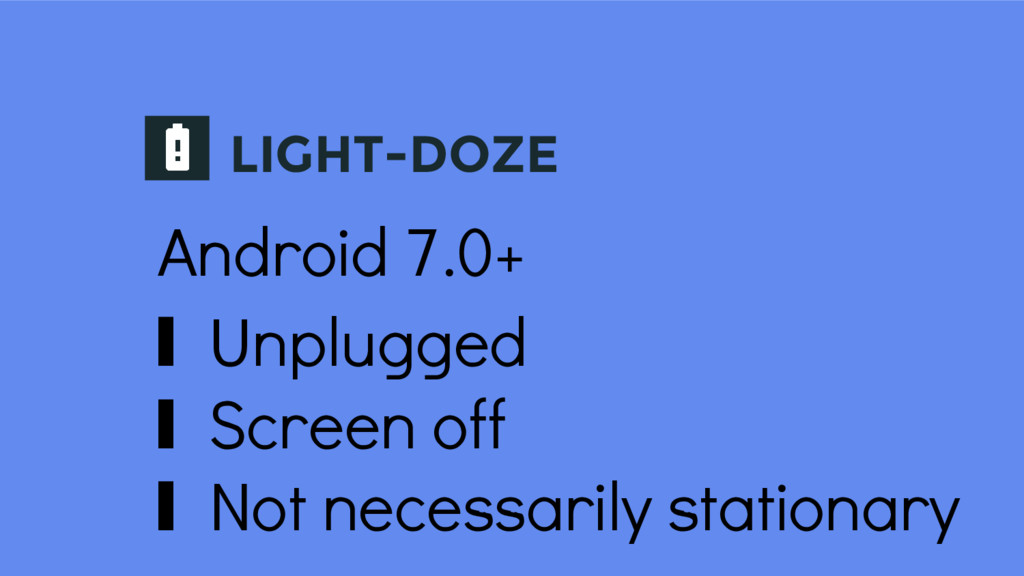 LIGHT-DOZE Android 7.0+ ∎ Unplugged ∎ Screen of...