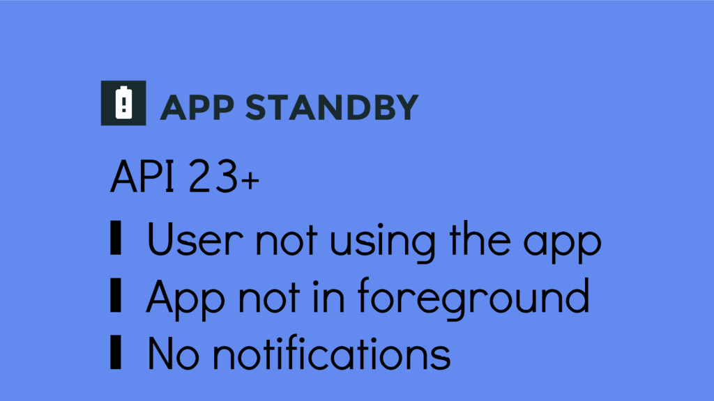 APP STANDBY API 23+ ∎ User not using the app ∎ ...