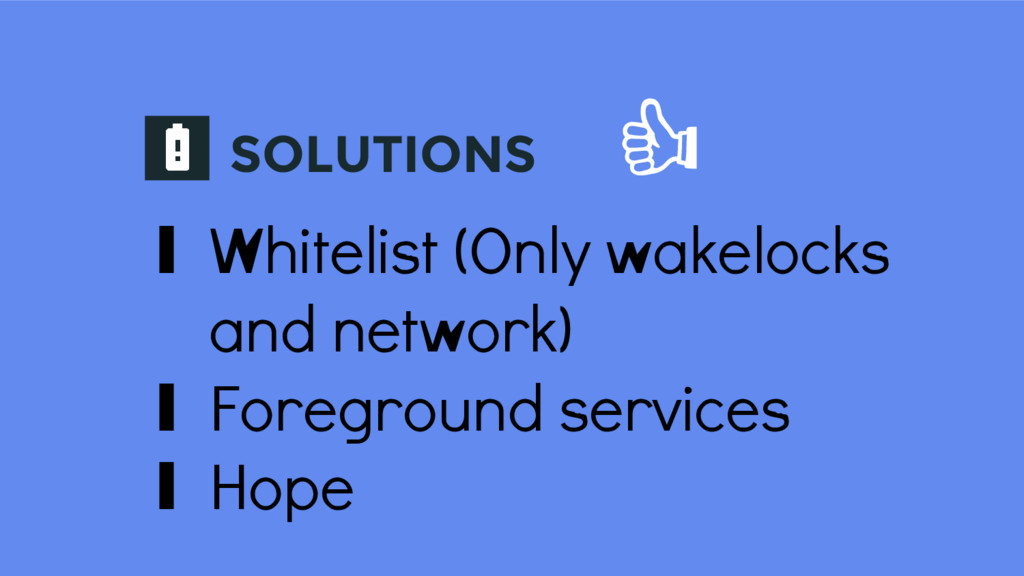 SOLUTIONS ∎ Whitelist (Only wakelocks and netwo...