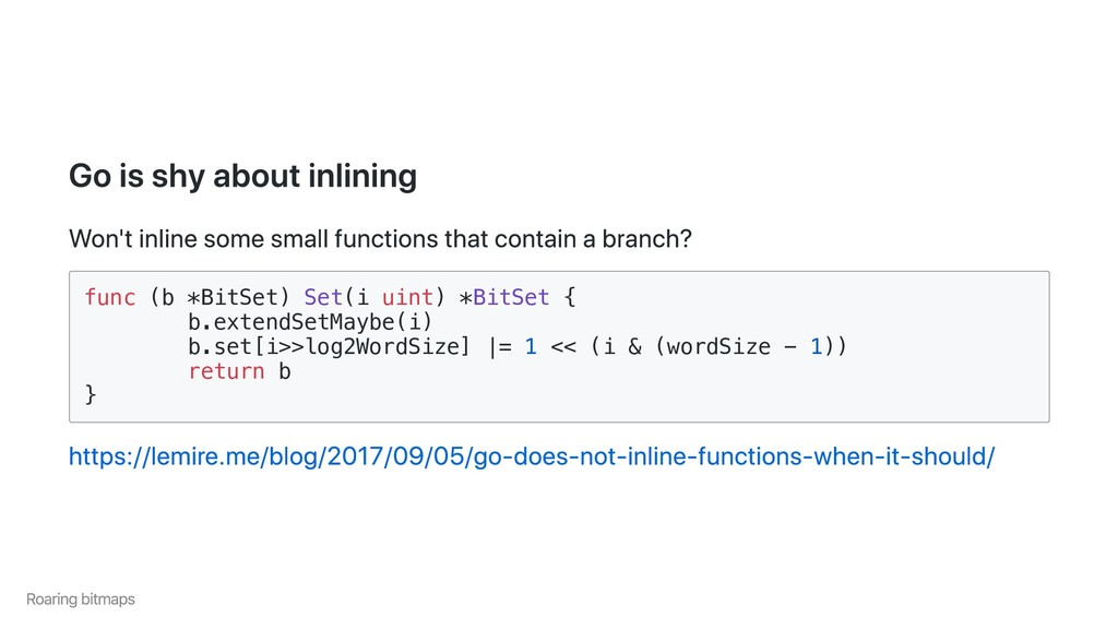 Go is shy about inlining Won't inline some smal...