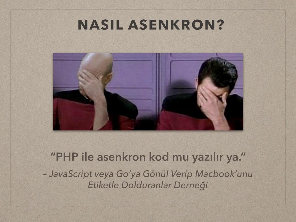 """NASIL ASENKRON? """"PHP ile asenkron kod mu yazılı..."""