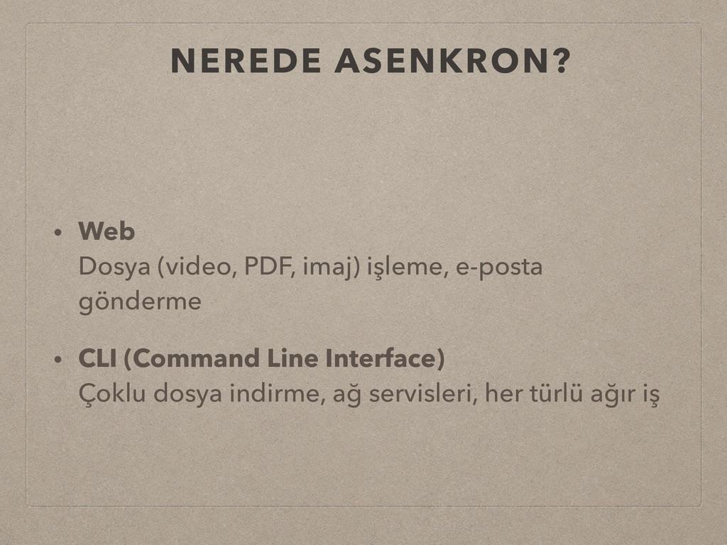 NEREDE ASENKRON? • Web Dosya (video, PDF, imaj...