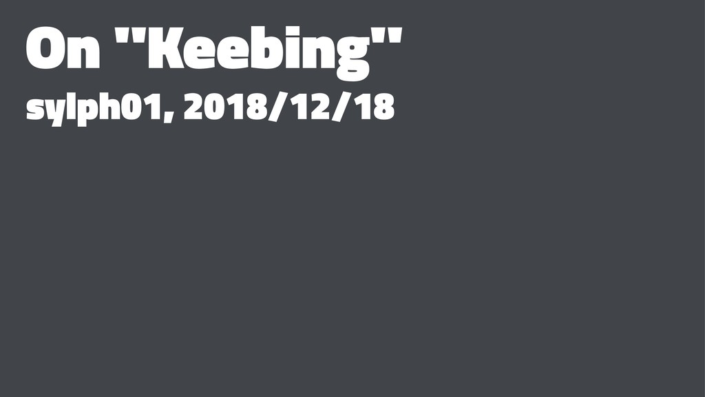 "On ""Keebing"" sylph01, 2018/12/18"