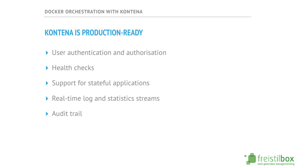 DOCKER ORCHESTRATION WITH KONTENA KONTENA IS PR...