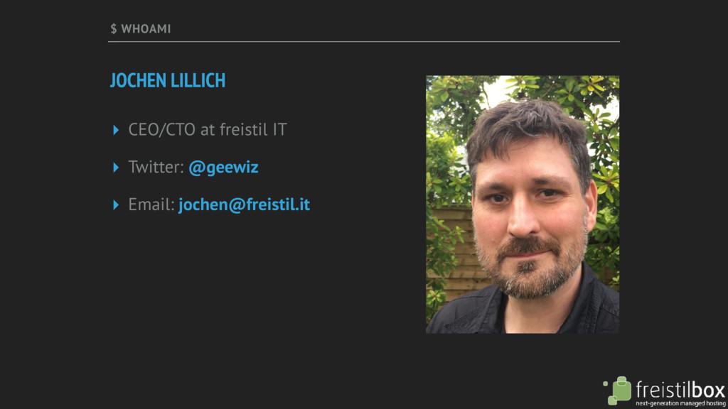 $ WHOAMI JOCHEN LILLICH ▸ CEO/CTO at freistil I...