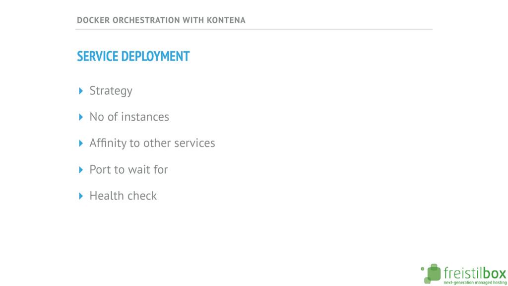 DOCKER ORCHESTRATION WITH KONTENA SERVICE DEPLO...