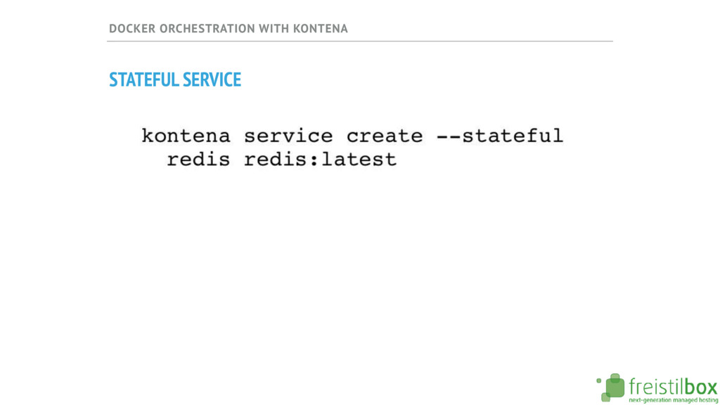 DOCKER ORCHESTRATION WITH KONTENA STATEFUL SERV...