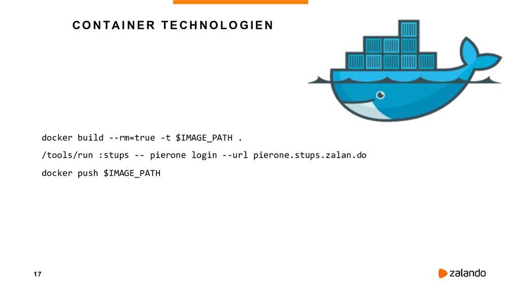 17 CONTAINER TECHNOLOGIEN docker build --rm=tru...