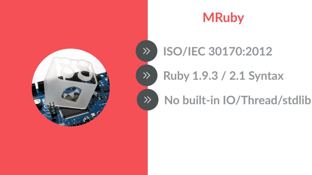 MRuby ISO/IEC 30170:2012 Ruby 1.9.3 / 2.1 Synta...