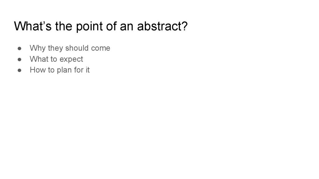What's the point of an abstract? ● Why they sho...