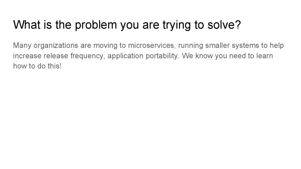 What is the problem you are trying to solve? Ma...