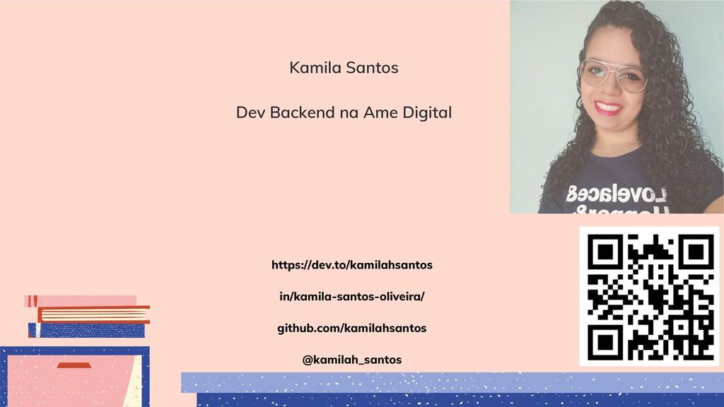 Kamila Santos Dev Backend na Ame Digital https:...