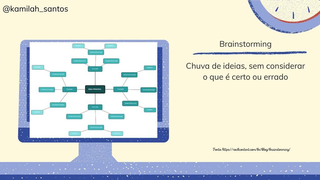 Brainstorming Chuva de ideias, sem considerar o...