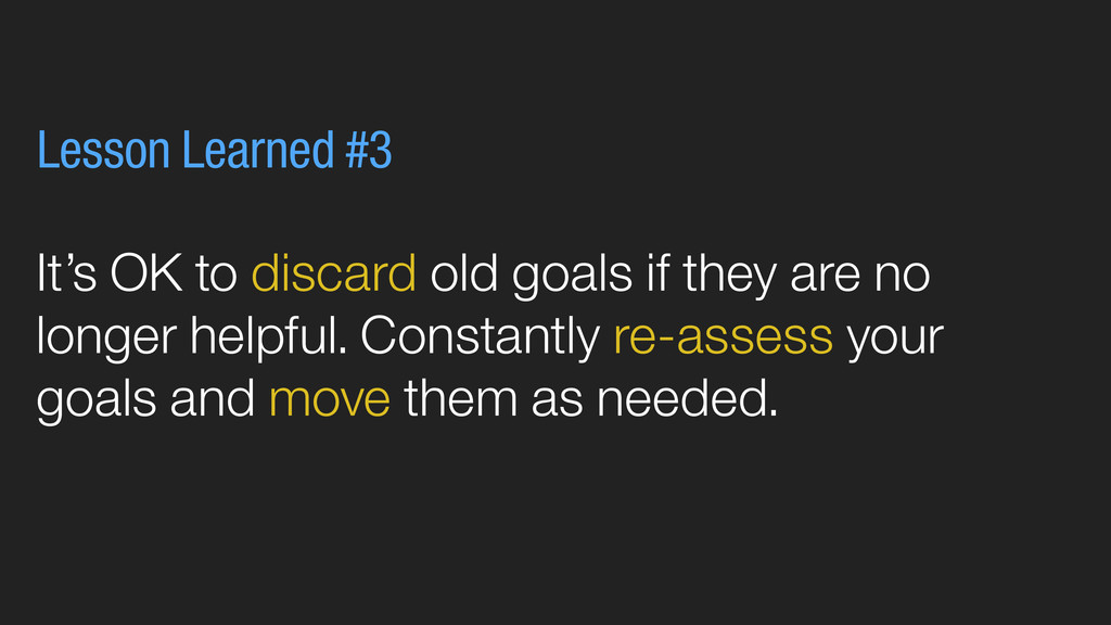 It's OK to discard old goals if they are no lon...