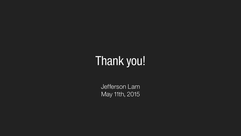 Thank you! Jefferson Lam May 11th, 2015
