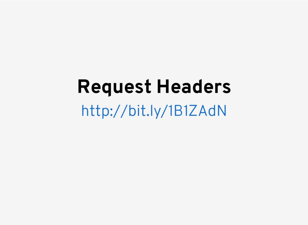 http://bit.ly/1B1ZAdN Request Headers