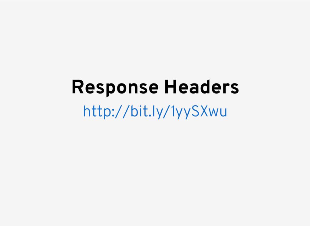 http://bit.ly/1yySXwu Response Headers