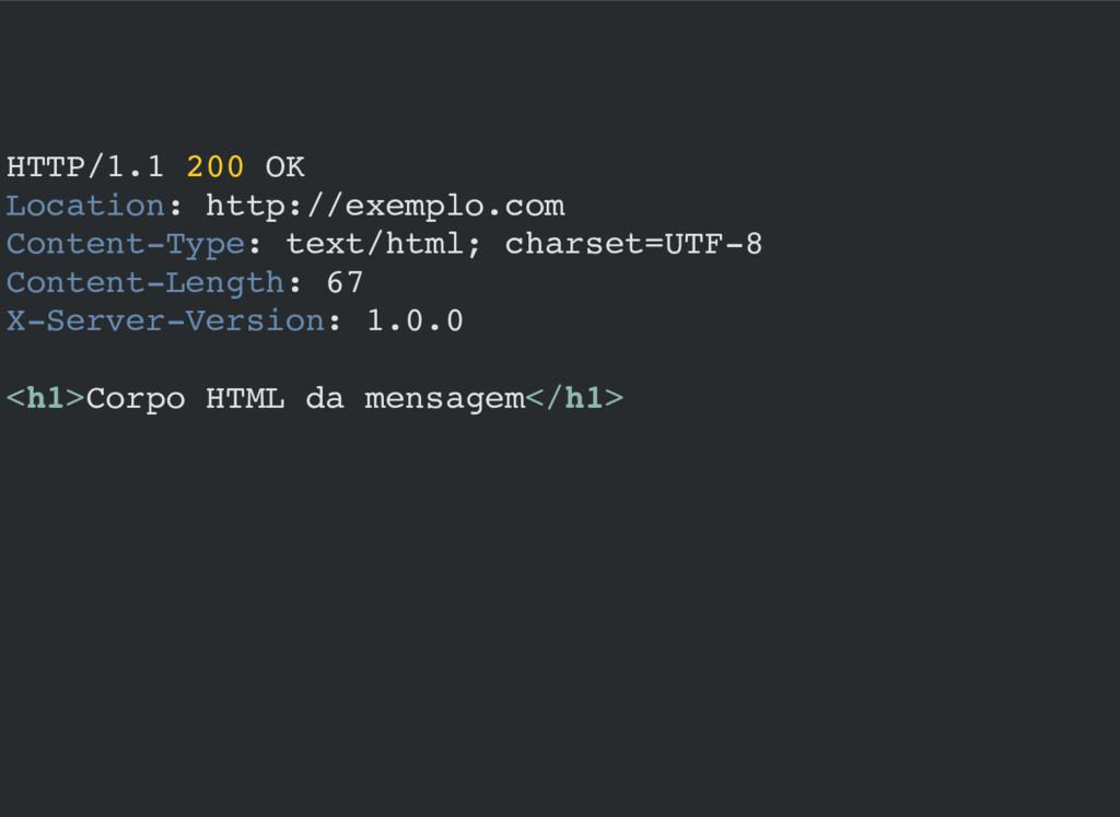 HTTP/1.1 200 OK Location: http://exemplo.com Co...