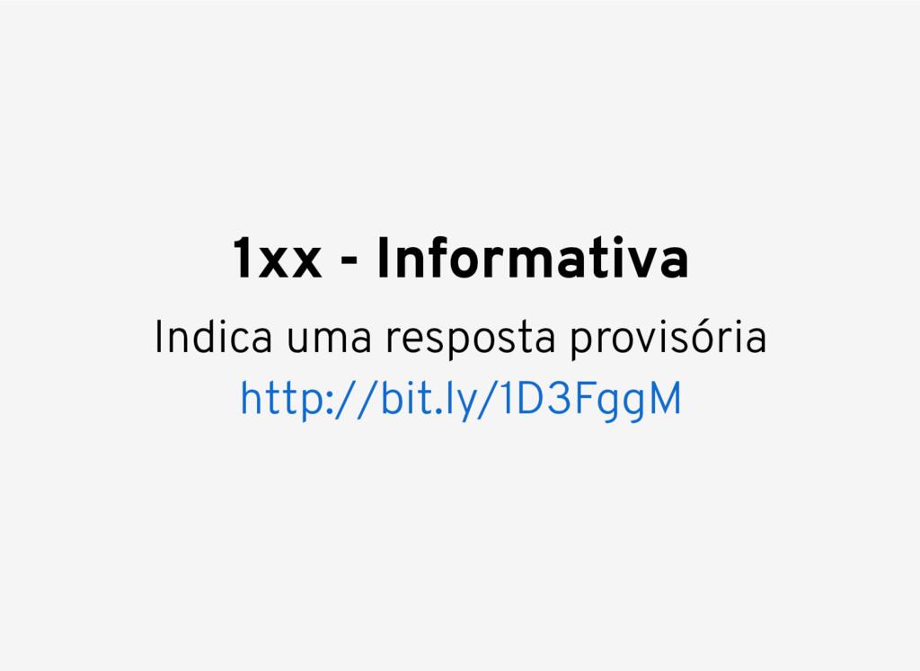 Indica uma resposta provisória 1xx - Informativ...