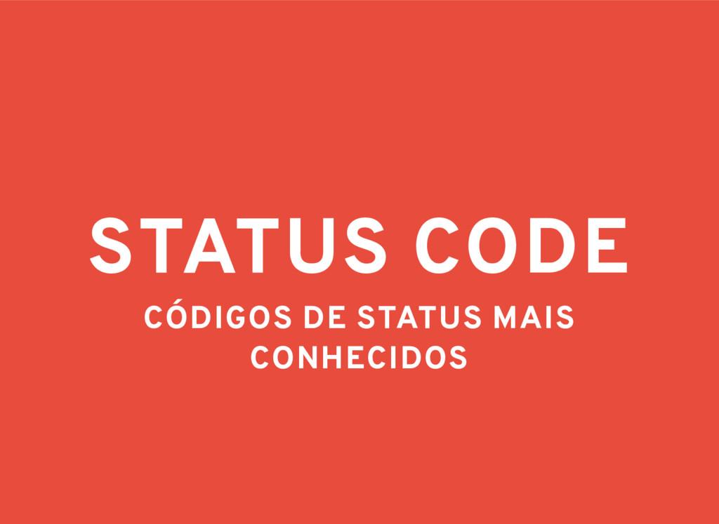 STATUS CODE CÓDIGOS DE STATUS MAIS CONHECIDOS