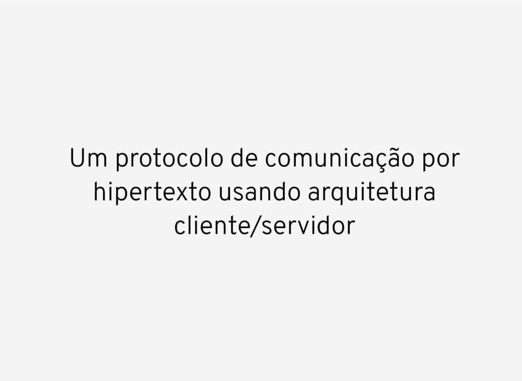 Um protocolo de comunicação por hipertexto usan...