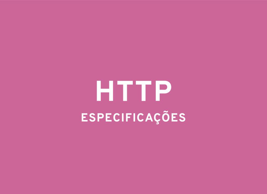 HTTP ESPECIFICAÇÕES
