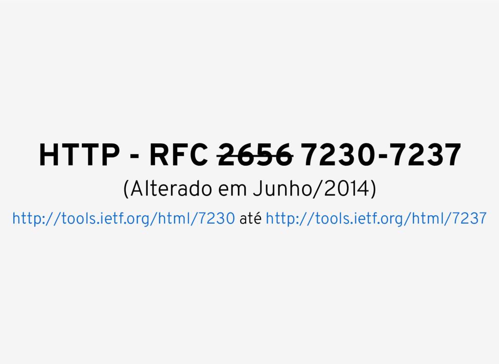 (Alterado em Junho/2014) HTTP - RFC 2656 7230-7...