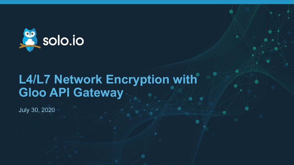 L4/L7 Network Encryption with Gloo API Gateway ...
