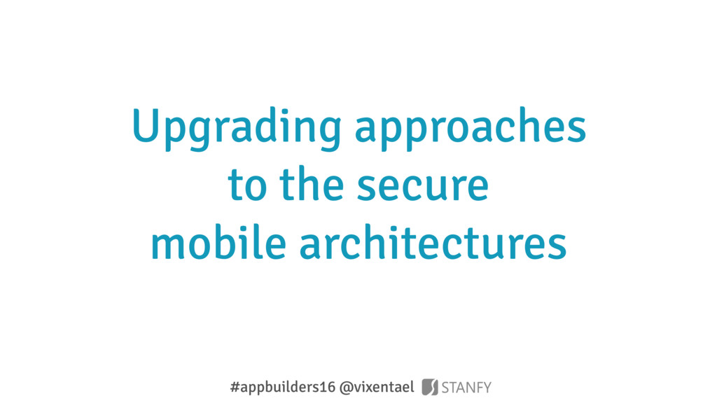 Upgrading approaches to the secure mobile archi...