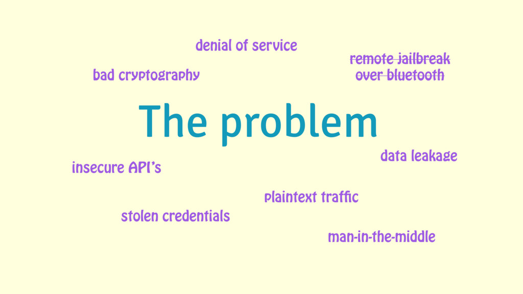 The problem bad cryptography insecure API's pla...