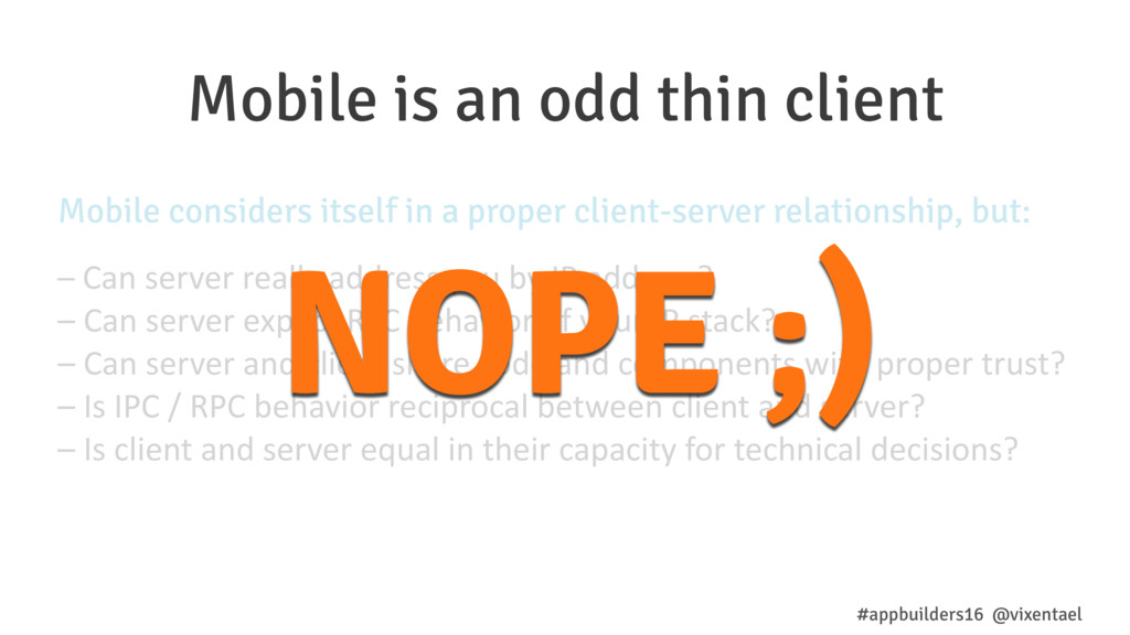Mobile is an odd thin client #appbuilders16 @vi...