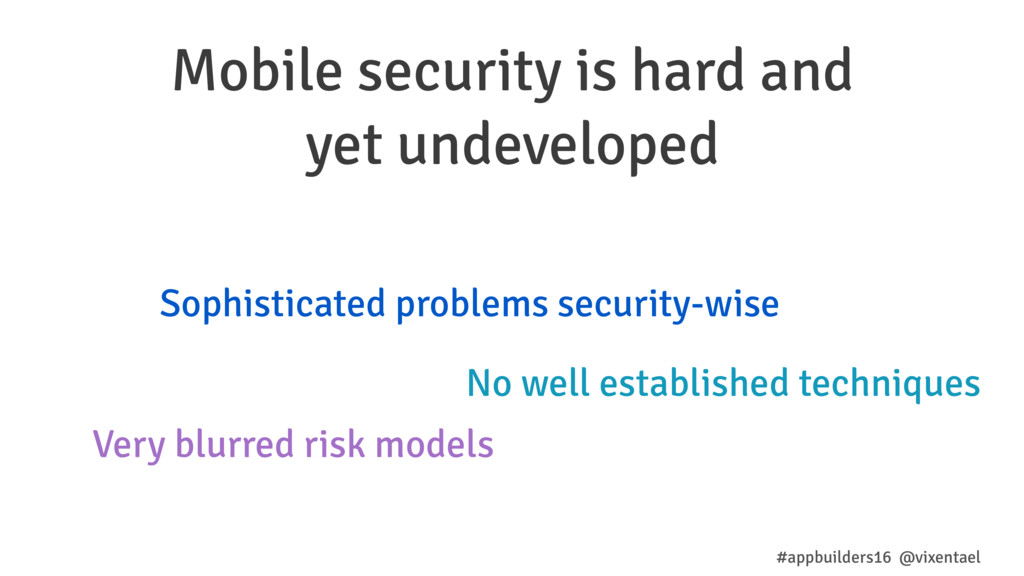 Mobile security is hard and yet undeveloped #ap...