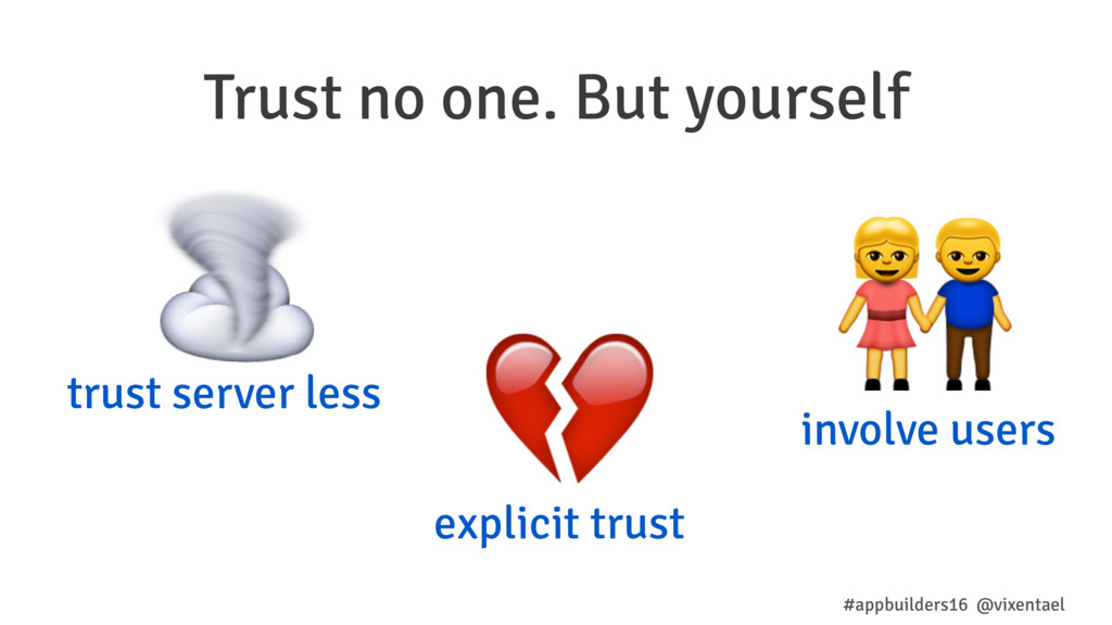 Trust no one. But yourself #appbuilders16 @vixe...