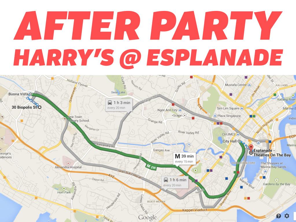 AFTER PARTY HARRY'S @ ESPLANADE