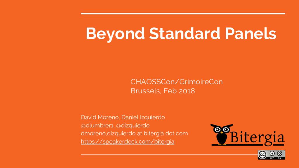 Beyond Standard Panels David Moreno, Daniel Izq...