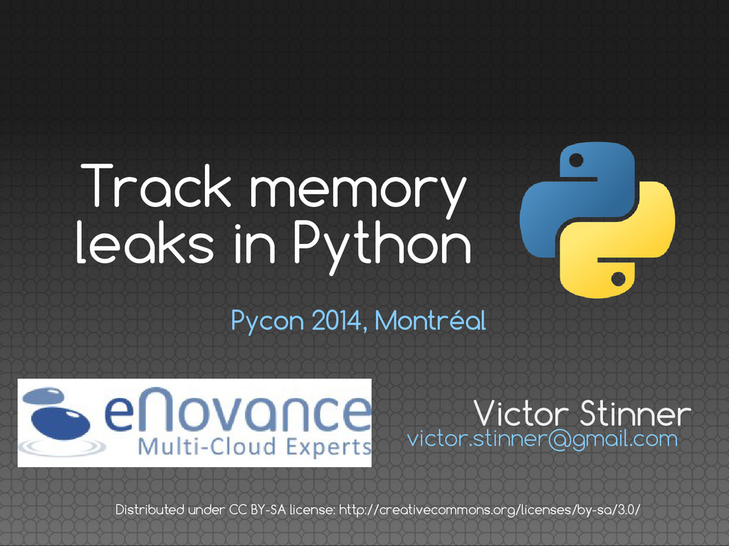 Pycon 2014, Montréal Victor Stinner victor.stin...