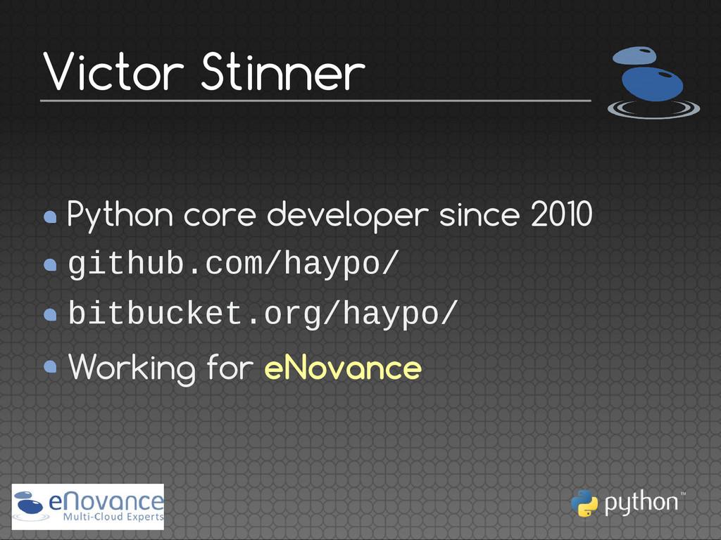 Python core developer since 2010 github.com/hay...
