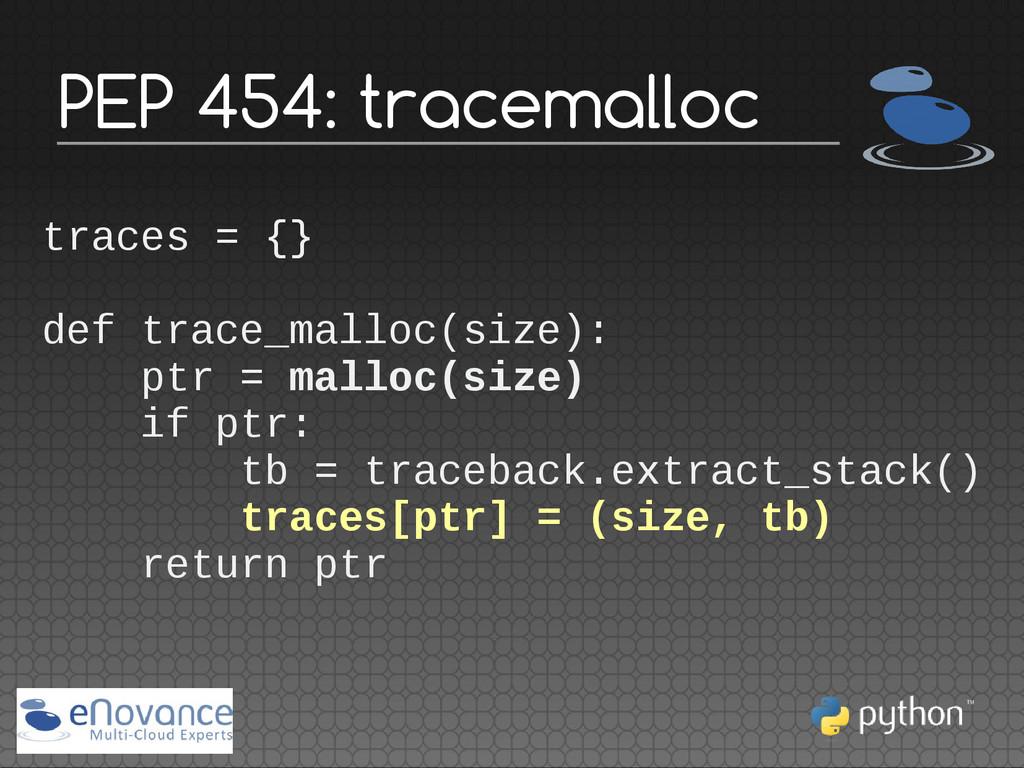 traces = {} def trace_malloc(size): ptr = mallo...