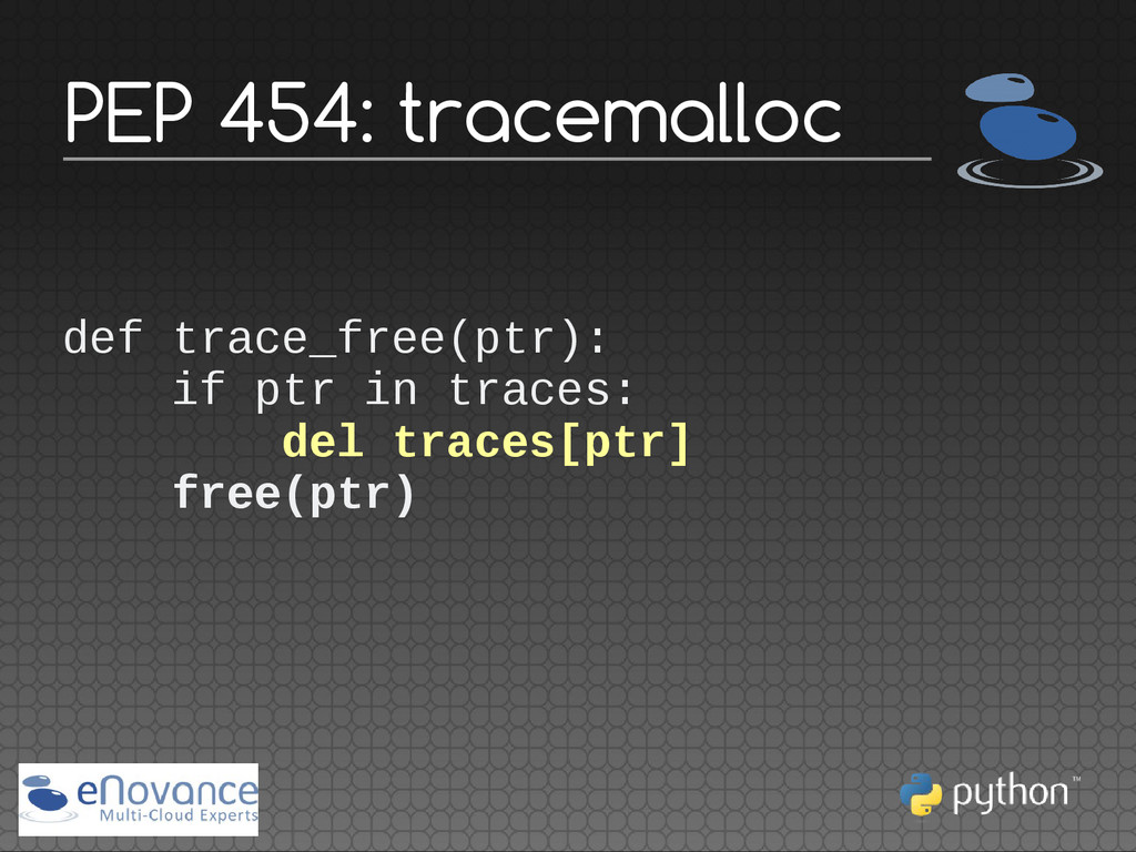 def trace_free(ptr): if ptr in traces: del trac...